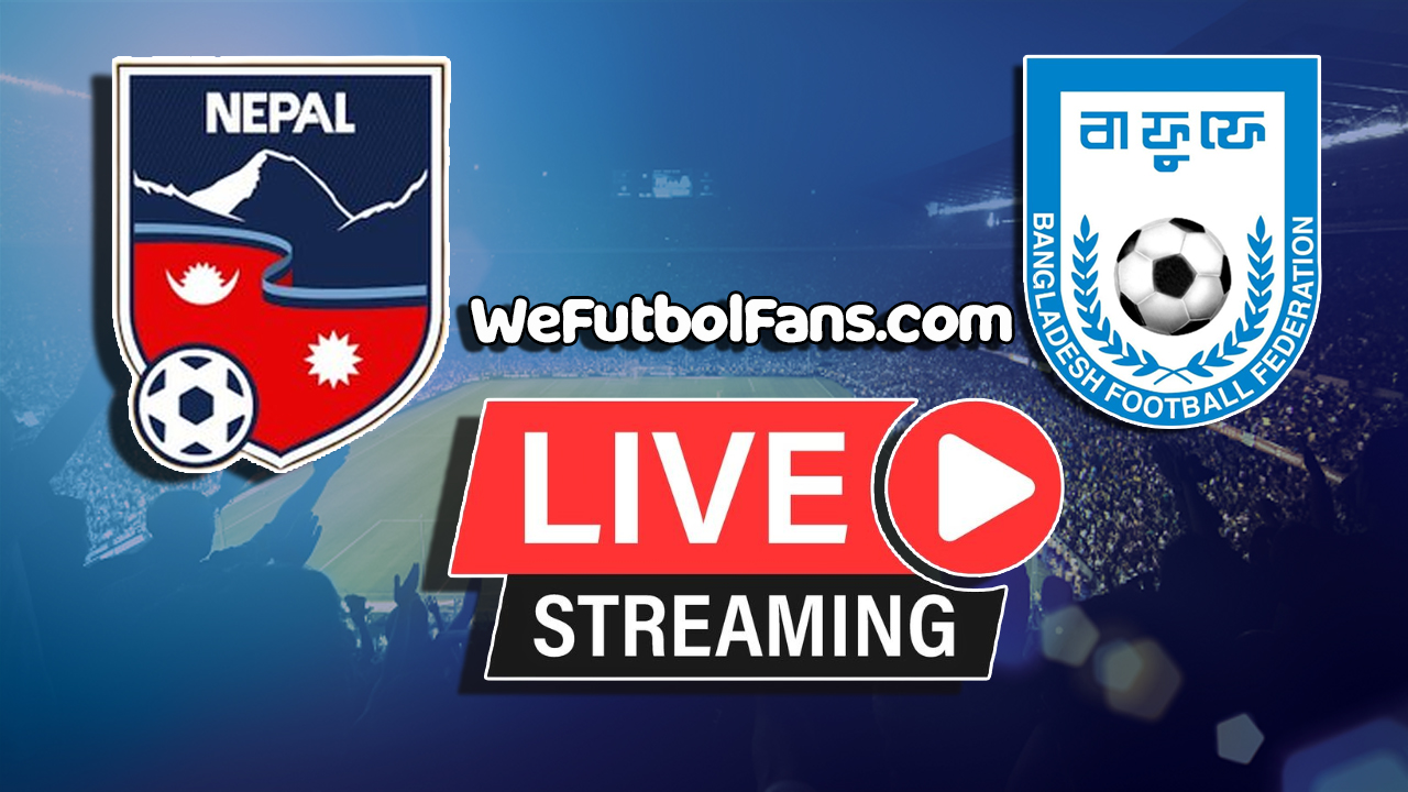 Nepal vs Bangladesh|LIVE Streaming|International Friendly|Details